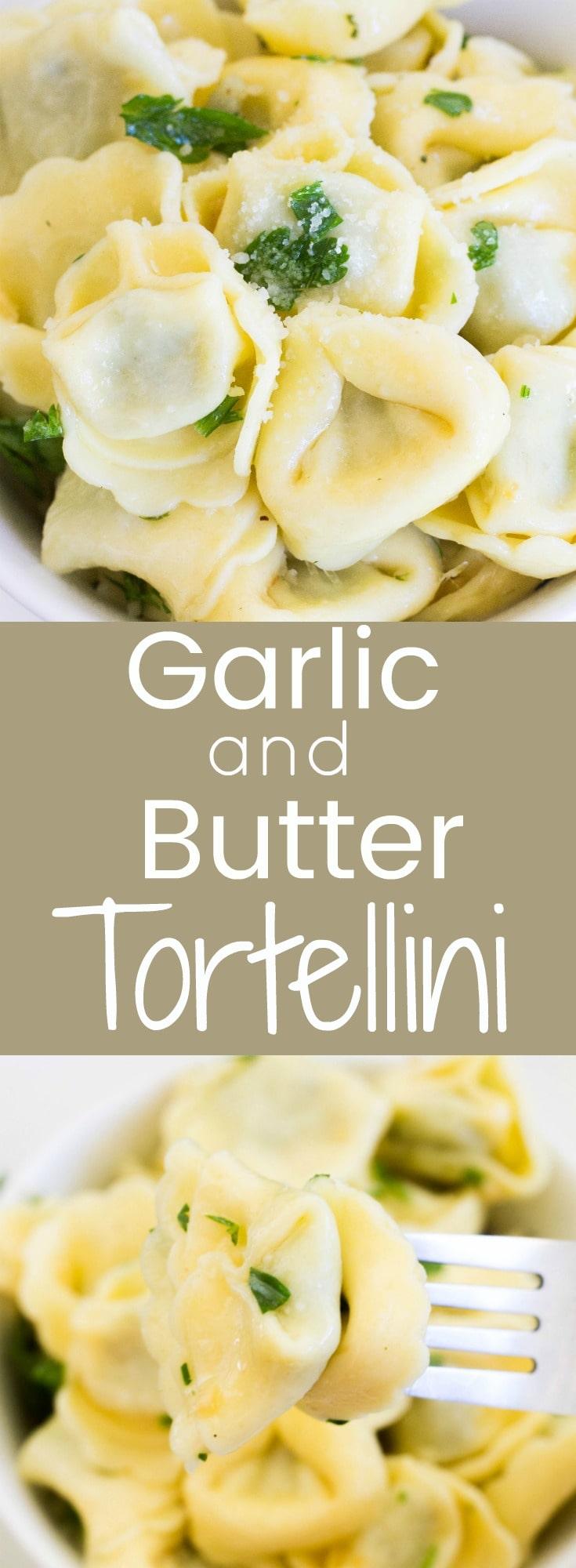 Garlic and Butter Tortellini