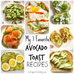 My 7 Favorite Avocado Toast Recipes