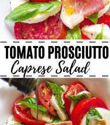 Tomato Prosciutto Caprese Salad